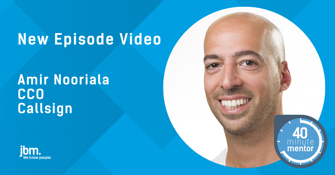 40 Minute Mentor - Episode Video - Amir Nooriala