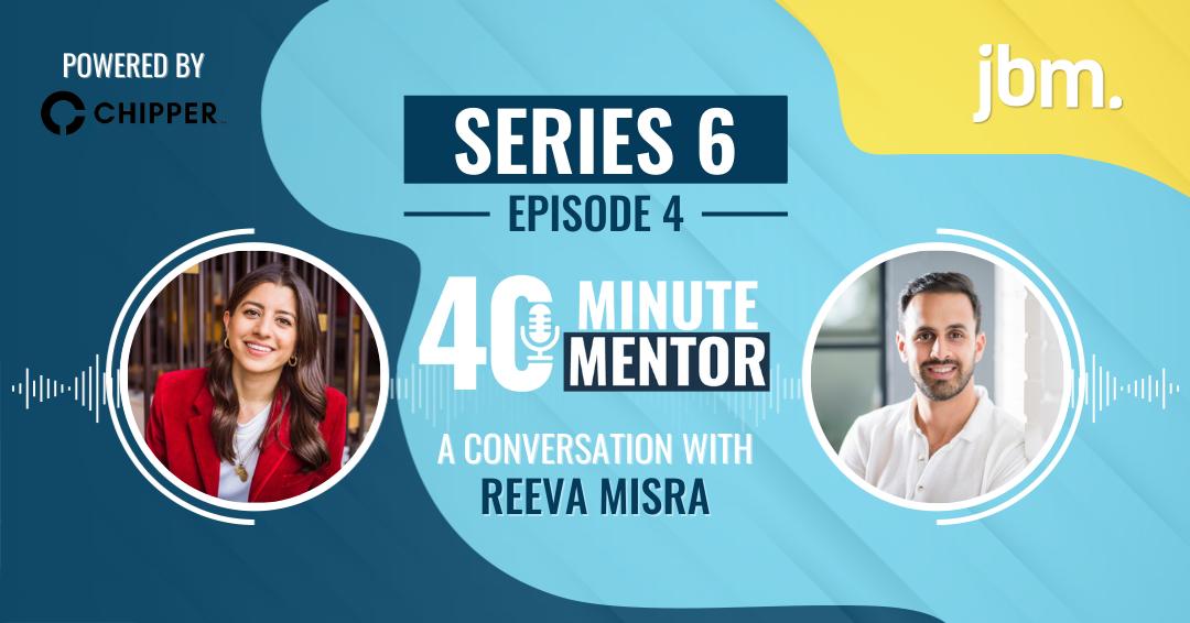 40 Minute Mentor - Reeva Misra