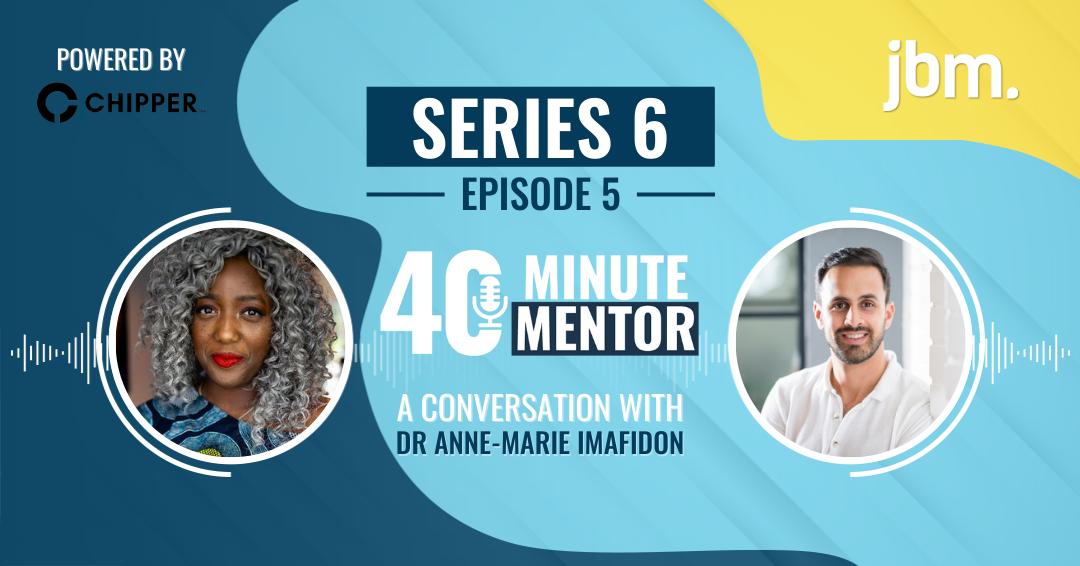 40 Minute Mentor: Dr Anne-Marie Imafidon MBE
